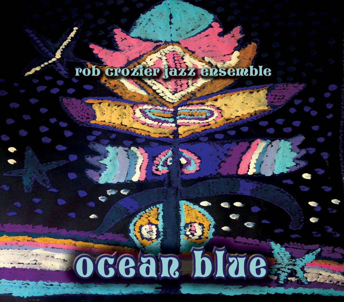 Rob CrozierOcwean Blue CD cover.jpg