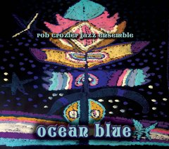 Rob CrozierOcwean Blue CD cover.jpg